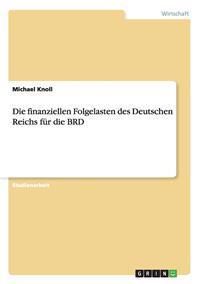Finanziellen Folgelasten Des Deutschen Reichs Fur Die Brd