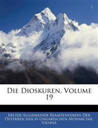 Die Dioskuren, Literarisches Jahrbuch Des Ersten Allgemeine Gesamtenvereins Des Stereichische-Ungarische Monarchie. Neunzehnter Jahrgnag