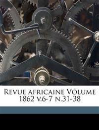 Revue africaine Volume 1862 v.6-7 n.31-38
