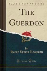 The Guerdon (Classic Reprint)