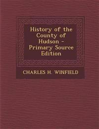 History of the County of Hudson - Primary Source Edition