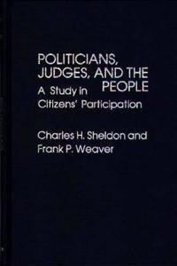 Politicians, Judges, and the People