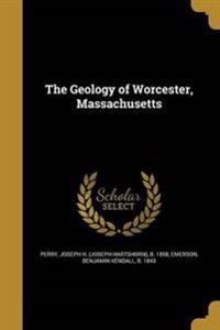 GEOLOGY OF WORCESTER MASSACHUS