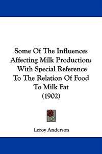 Some of the Influences Affecting Milk Production