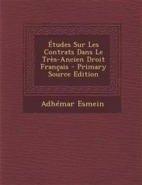 Etudes Sur Les Contrats Dans Le Tres-Ancien Droit Francais - Primary Source Edition