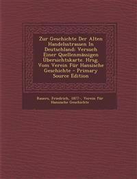 Zur Geschichte Der Alten Handelsstrassen In Deutschland; Versuch Einer Quellenmässigen Übersichtskarte. Hrsg. Vom Verein Für Hansische Geschichte - Pr