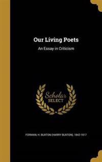 OUR LIVING POETS
