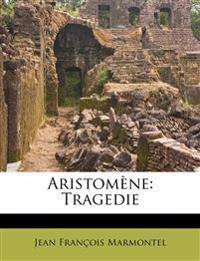 Aristom Ne: Tragedie
