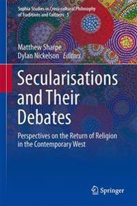 Secularisations and Thier Debates