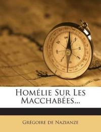 Homélie Sur Les Macchabées...