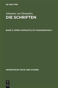 Opera Homiletica Et Hagiographica