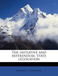 The initiative and referendum. State legislation