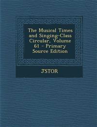 The Musical Times and Singing-Class Circular, Volume 61 - Primary Source Edition