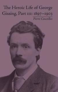 The Heroic Life of George Gissing