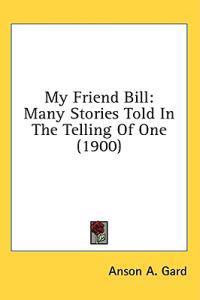 My Friend Bill