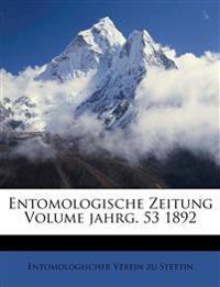 Entomologische Zeitung. Dreiundfünfzigster Jahrgang.