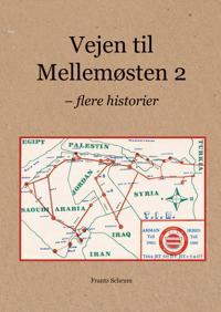 Vejen til Mellemøsten-Flere historier