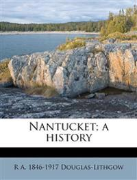 Nantucket; a history
