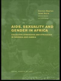 AIDS, Sexuality And Gender in Africa