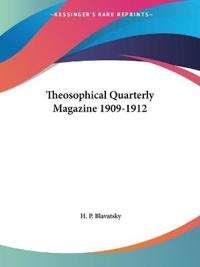Theosophical Quarterly Magazine 1909-1912
