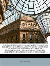 Handbuch Der Bautechnischen Gesteinsprüfung Für Beamte Der Materialprüfungsanstalten Und Baubehörden, Steinbruchingenieure, Architekten Und Bauingenie