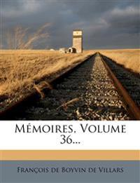 Mémoires, Volume 36...