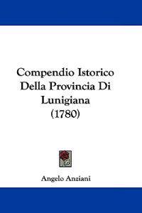 Compendio Istorico Della Provincia Di Lunigiana