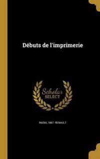 FRE-DEBUTS DE LIMPRIMERIE