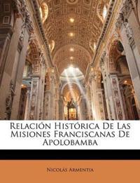Relación Histórica De Las Misiones Franciscanas De Apolobamba