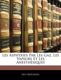 Les Asphyxies Par Les Gaz, Les Vapeurs Et Les Anesthésiques