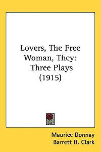 Lovers, the Free Woman, They