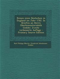 Reisen eines Deutschen in England im Jahr 1782. In Briefen an Herrn Oberkonsistorialath Gedike. Zweite verbesserte Auflage