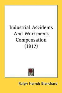 Industrial Accidents and Workmen's Compensation