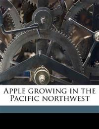Apple growing in the Pacific northwest