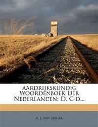 Aardrijkskundig Woordenboek Der Nederlanden: D. C-d...
