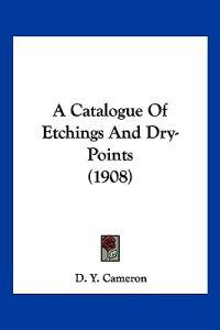 A Catalogue of Etchings and Dry-points