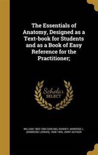 ESSENTIALS OF ANATOMY DESIGNED