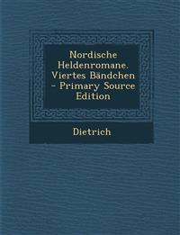 Nordische Heldenromane. Viertes Bändchen - Primary Source Edition