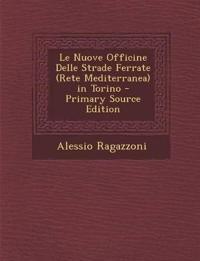 Le Nuove Officine Delle Strade Ferrate (Rete Mediterranea) in Torino