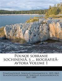 Polnoe sobranie sochineniÄ, s ... biografieÄ avtora Volume 1