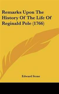 Remarks upon the History of the Life of Reginald Pole