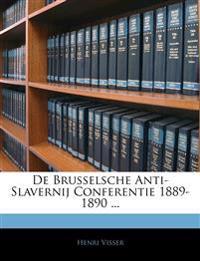 De Brusselsche Anti-Slavernij Conferentie 1889-1890 ...