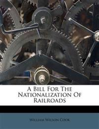 A Bill For The Nationalization Of Railroads