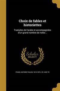 FRE-CHOIX DE FABLES ET HISTORI