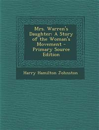 Mrs. Warren's Daughter: A Story of the Woman's Movement