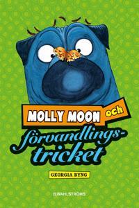 Molly Moon 5 - Molly Moon och förvandlingstricket