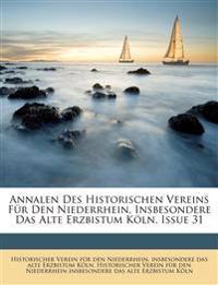 Annalen Des Historischen Vereins Für Den Niederrhein, Insbesondere Das Alte Erzbistum Köln einunddreissigstes heft