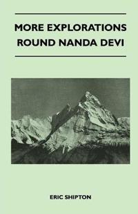 More Explorations Round Nanda Devi