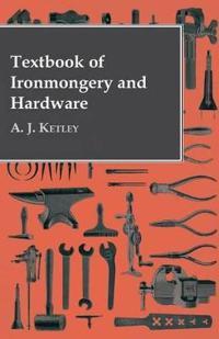 Textbook of Ironmongery and Hardware