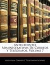 Antecedentes Administrativos De Correos Y Telégrafos, Volume 7